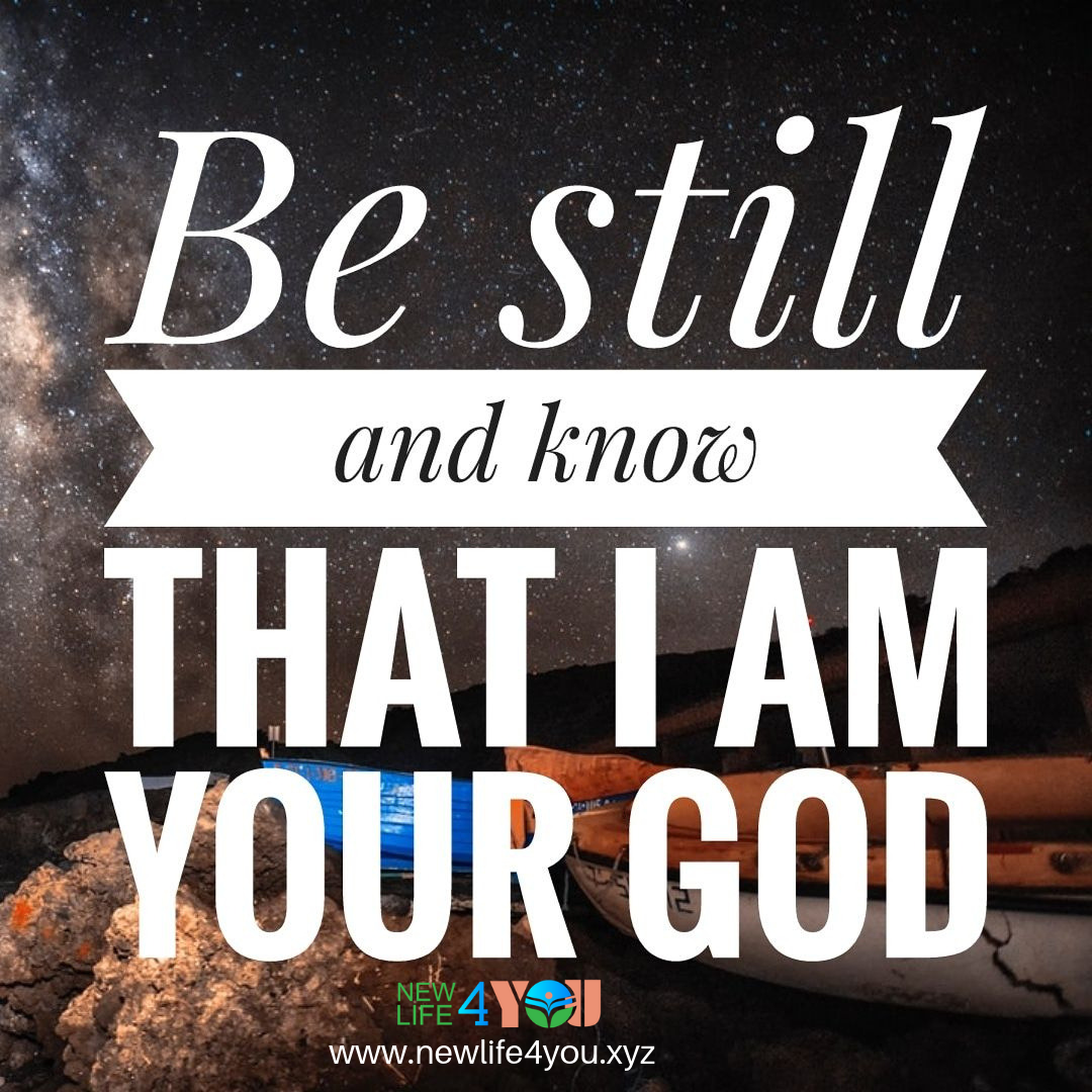 Be Still and Know I Am Your God