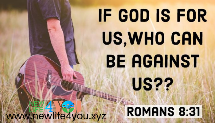 IF GOD IS FOR US,WHO CAN BE AGAINST US ??