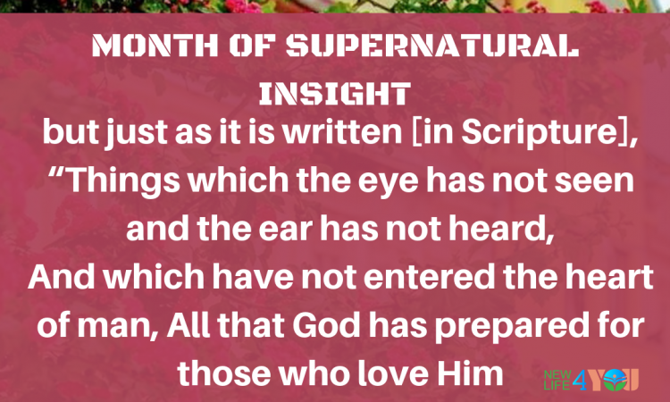 MONTH OF SUPERNATURAL INSIGHT