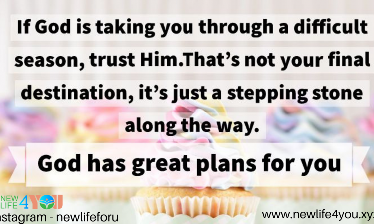 GOD HAS GREAT PLAN FOR YOU