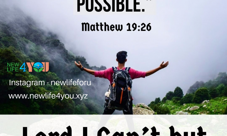 NOTHING IS IMPOSSIBLE WITH JESUS CHRIST