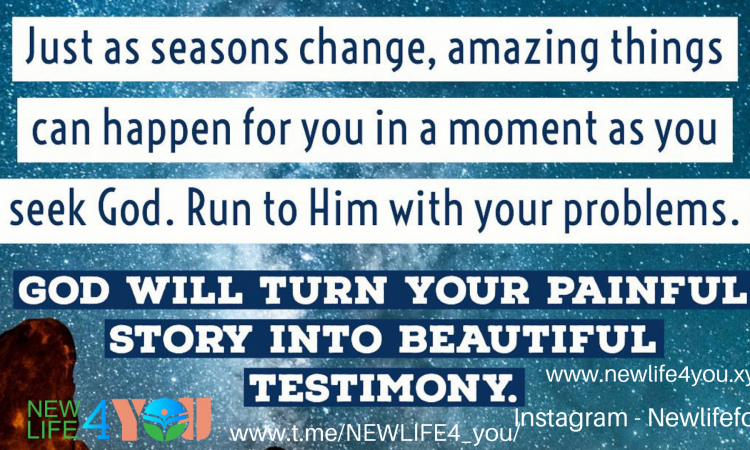 GOD WILL TURN YOUR PAINFUL STORY INTO BEAUTIFUL TESTIMONY.