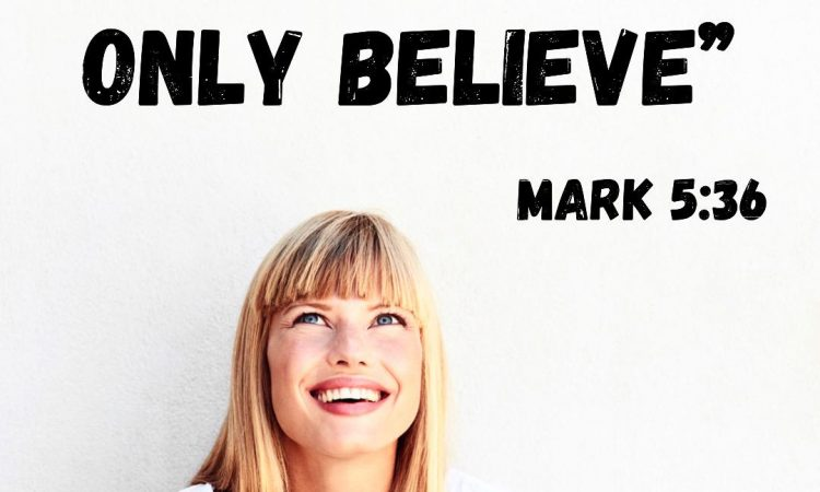 ONLY BELIEVE..