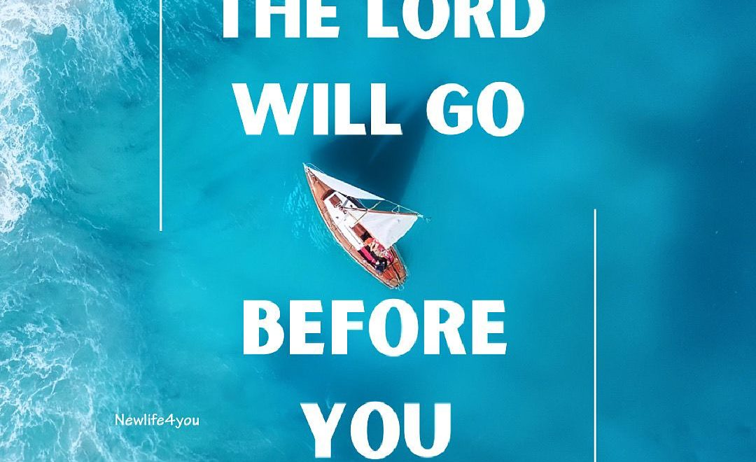 Jesus Christ  will go before you to guide you out of your situation.