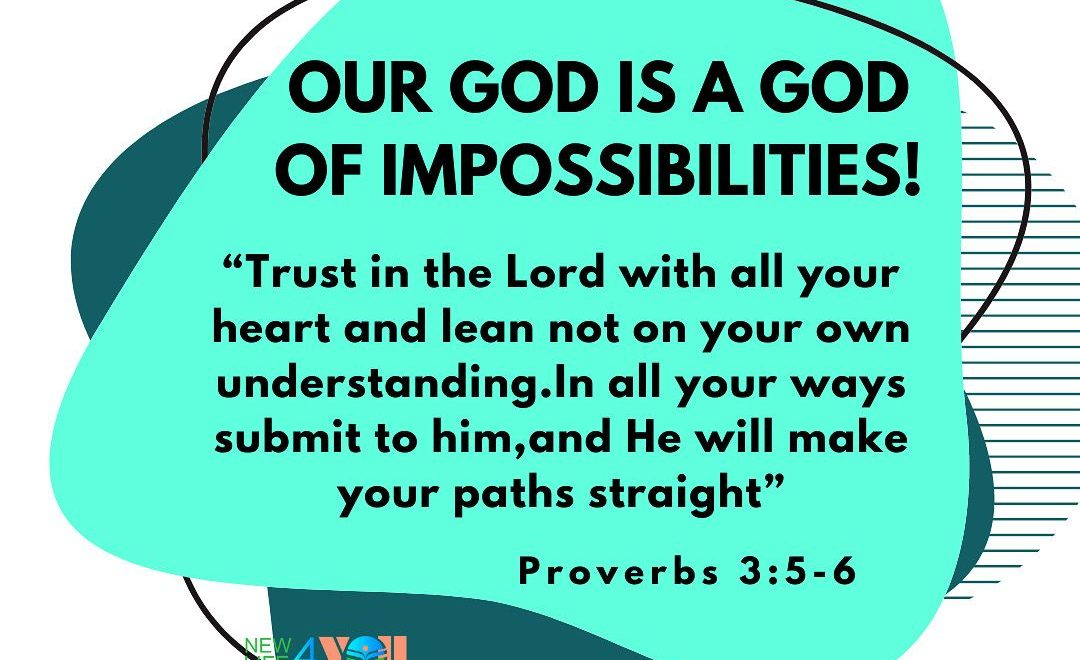 OUR GOD IS A GOD OF IMPOSSIBLITIES!